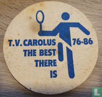 T.V. Carolus The Best There Is - 76-86