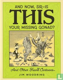 And Now, Sir-Is This Your Missing Gonad?