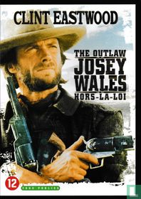 The Outlaw Josey Wales, hors-la-loi