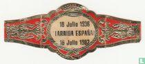 18 Julio 1936 ¡Arriba España! 18 Julio 1982