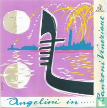 Angelini in...Canzoni Veneziane