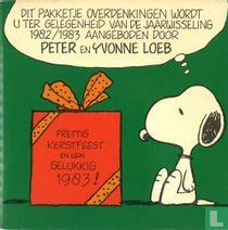 Dit pakketje overdenkingen wordt u ter gelegenheid van de jaarwisseling 1982/1983 aangeboden door Peter en Yvonne Loeb