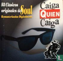 Caiga Quien Caiga - 53 Clásicos Originales del Soul