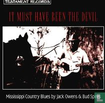 It Must Have Been the Devil (Mississippi Country Blues By Jack Owens & Bud Spires)
