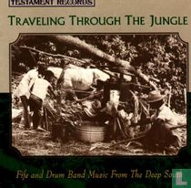 Traveling Through The Jungle (Fife And Drum Band Music From The Deep South)