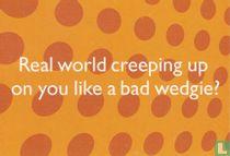 "monster Trak ""Real world creeping up..."""