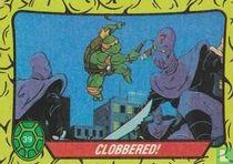 Clobbered!