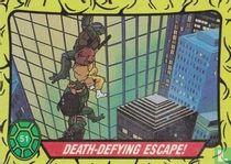 Death-Defying Escape!