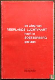 De wieg van Neerlands luchtvaart heeft in Soesterberg gestaan