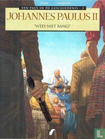 """Johannes Paulus ll - """"Wees niet bang!"""""""
