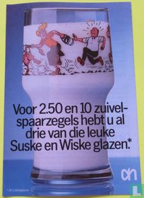 Voor 2.50 en 10 zuivel-spaarzegels hebt u al drie van die leuke Suske en Wiske glazen.*