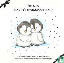 Friends Make Christmas Special!