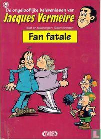 Fan fatale