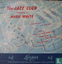 Jazz Club Presented by Mark White
