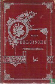 Kleine Belgische printengeschiedenis