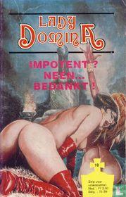 Impotent? Neen bedankt