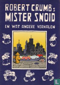 Robert Crumb's Mister Snoid en wat andere verhalen