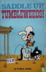 Saddle Up, Tumbleweeds