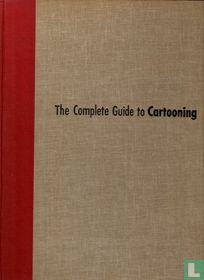 The Complete Guide to Cartooning