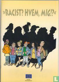 """""""Racist? Hvem, mig!?"""""""