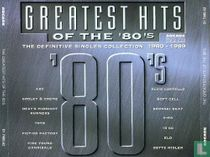 The Greatest Hits Of The '80's