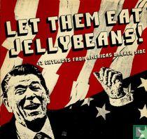 Let Them Eat Jellybeans!