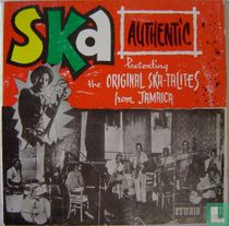 Ska authentic Presenting the Original Ska-talites From Jamaica