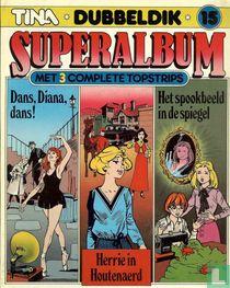 Dans, Diana, dans + Herrie in Houtenaerd + Het spookbeeld in de spiegel