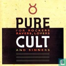 Pure cult for rockers, ravers, lovers and sinners