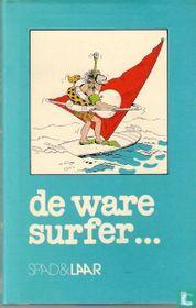 De ware surfer...