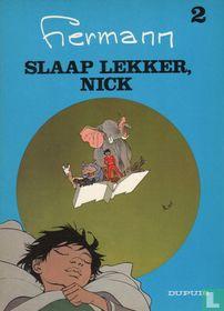 Slaap lekker, Nick