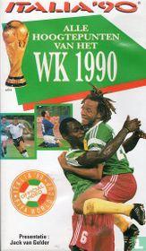 Italia '90 - Alle Hoogtepunten van het WK 1990