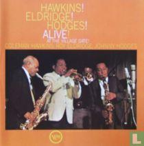 Hawkins! Eldridge! Hodges! Alive!