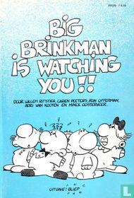 Big Brinkman is watching you!!