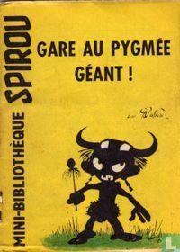 Gare au pygmée géant