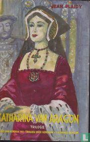 Katharina van Aragon trilogie